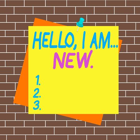 Text sign showing Hello I Am New. Business photo showcasing used greeting or begin telephone conversation Reminder color background thumbtack tack memo attached office pin square