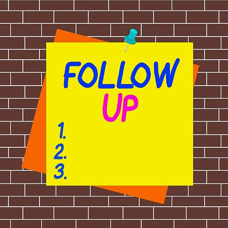 Text sign showing Follow Up. Business photo showcasing a continuation of something that has already been started Reminder color background thumbtack tack memo attached office pin square