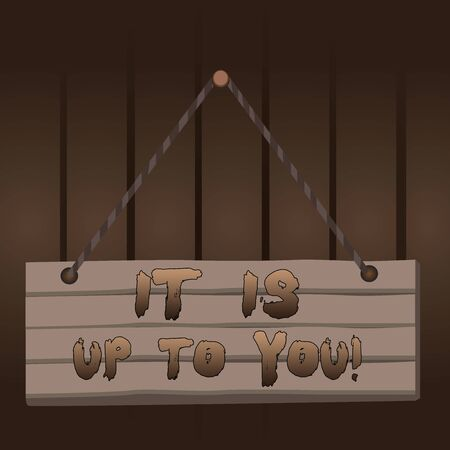 Writing note showing It Is Up To You. Business concept for Used to tell a demonstrating that they are the one to decide Wood plank nail pin string board colorful background wooden panel fixed