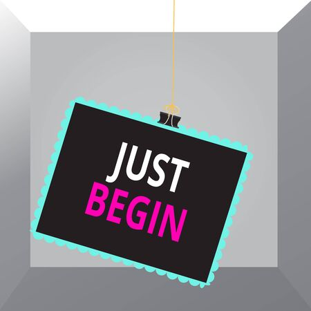 Conceptual hand writing showing Just Begin. Concept meaning to start to happen Begin to do something in business or a job Stamp stuck binder clip square color frame rounded tip Stockfoto