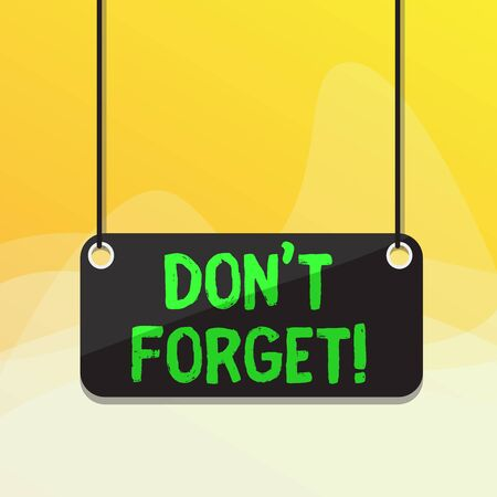 Writing note showing Don T Forget. Business concept for used to remind someone about an important fact or detail Board color background plank attached string panel rectangle