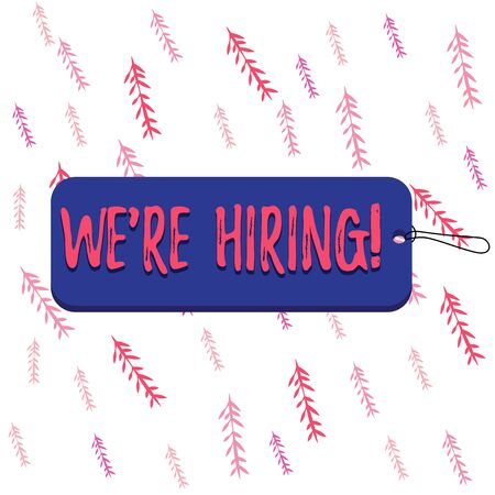 Handwriting text We Re Hiring. Conceptual photo process of reviewing applications and finding candidates Label tag badge rectangle shaped empty space string colorful background
