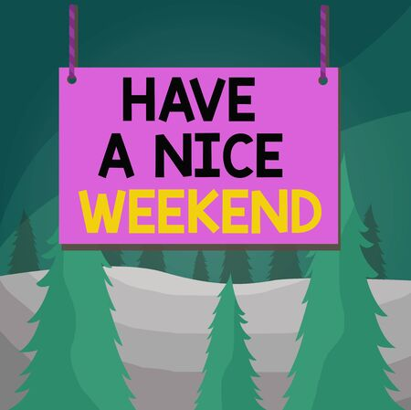 Word writing text Have A Nice Weekend. Business photo showcasing wishing someone that something nice happen holiday Wooden board wood rectangle shape empty frame fixed colorful striped string