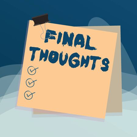 Writing note showing Final Thoughts. Business concept for the conclusion or last few sentences within your conclusion Paper stuck binder clip colorful background reminder memo office supply