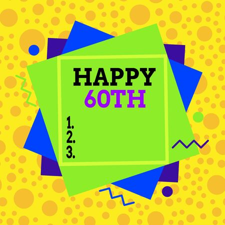 Text sign showing Happy 60Th. Business photo text a joyful occasion for special event to mark the 60th year Asymmetrical uneven shaped format pattern object outline multicolour design
