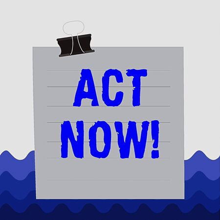 Conceptual hand writing showing Act Now. Concept meaning fulfil the function or serve the purpose of Take action Do something Paper lines binder clip suare notebook color background Stock Photo