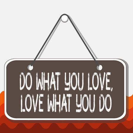 Conceptual hand writing showing Do What You Love Love What You Do. Concept meaning pursue your dreams or passions in life Memo reminder empty board attached background rectangle