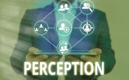 Text sign showing Perception. Business photo showcasing individuals organize and interpret their sensory impressions
