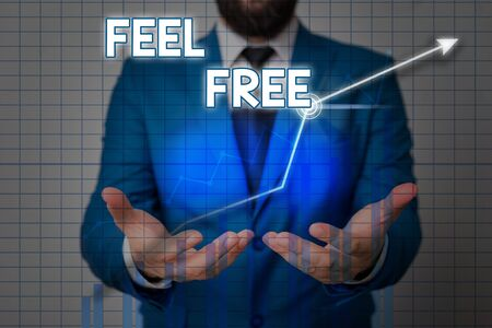 Text sign showing Feel Free. Business photo showcasing have no hesitation or shyness often used as an invitation