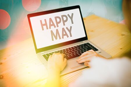 Conceptual hand writing showing Happy May. Concept meaning Happy new month Best wishes Fresh Start Celebrating Holiday