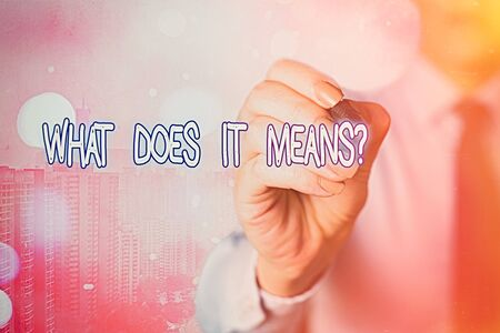 Word writing text What Does It Means Question. Business photo showcasing asking meaning something said and do not understand Stock Photo