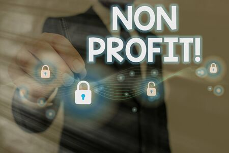 Text sign showing Non Profit. Business photo text type of organization that does not earn profits for its owners