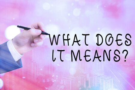 Conceptual hand writing showing What Does It Means question. Concept meaning asking someone about meaning something said and you do not understand
