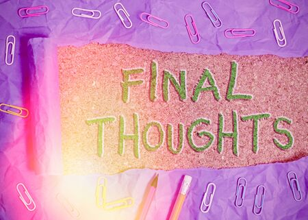 Writing note showing Final Thoughts. Business concept for the conclusion or last few sentences within your conclusion