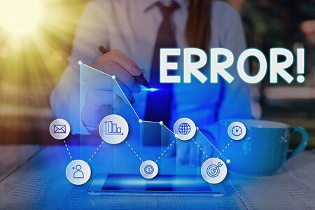 Text sign showing Error. Business photo text state or condition of being wrong in conduct judgement or program