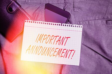 Handwriting text Important Announcement. Conceptual photo spoken statement that tells showing about something Smartphone device inside trousers front pocket with wallet and note paper