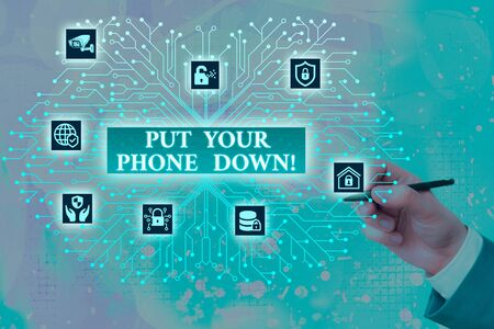 Conceptual hand writing showing Put Your Phone Down. Concept meaning end telephone connection saying goodbye caller