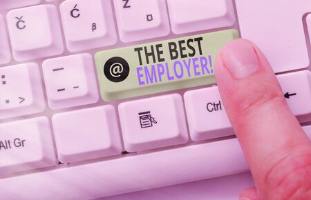 Word writing text The Best Employer. Business photo showcasing created workplace showing feel heard and empowered