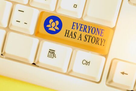 Text sign showing Everyone Has A Story. Business photo text account of past events in someones life or career