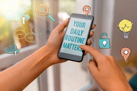 Word writing text Your Daily Routine Matters. Business photo showcasing practice of regularly doing things in fixed order