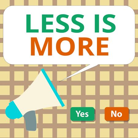 Writing note showing Less Is More. Business concept for used to express a minimalist approach is more effective. Selection Button Green and Red with Speech Bubble Megaphone