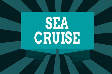 Text sign showing Sea Cruise. Business photo showcasing a voyage on a ship or boat taken for pleasure or as a vacation Ribbon Sash Folded and Pleated Decorative Banner Strip corrugated Riband