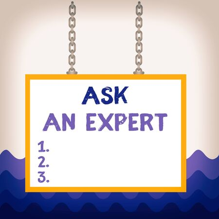Conceptual hand writing showing Ask An Expert. Concept meaning consult someone who has skill about something or knowledgeable Whiteboard rectangle frame attached surface chain panel Stockfoto