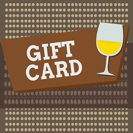 Conceptual hand writing showing Gift Card. Concept meaning A present usually made of paper that contains your message Halftone Goblet Glassware filled with Wine Rectangular Form