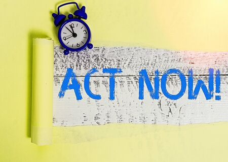 Word writing text Act Now. Business photo showcasing fulfil the function or serve the purpose of Take action Do something