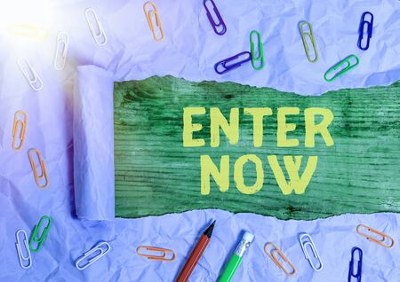 Conceptual hand writing showing Enter Now. Concept meaning come or go into a particular place To be included in a competition