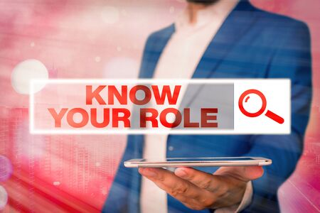 Text sign showing Know Your Role. Business photo showcasing end acting outside who you actually are Play your position