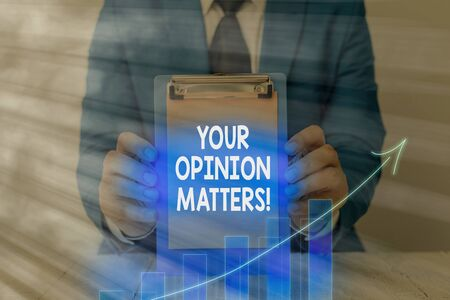Text sign showing Your Opinion Matters. Business photo showcasing show you do not agree with something that just been said