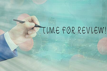 Conceptual hand writing showing Time For Review. Concept meaning review of a system or situation in its formal examination