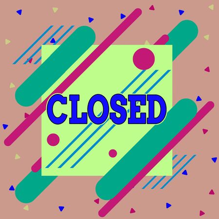 Handwriting text writing Closed. Conceptual photo Finished and therefore not able to be discussed any more Not open Asymmetrical uneven shaped format pattern object outline multicolour design Banque d'images