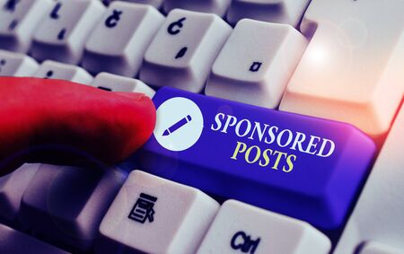 Conceptual hand writing showing Sponsored Posts. Concept meaning post that a business pays to distribute to a wider audiences