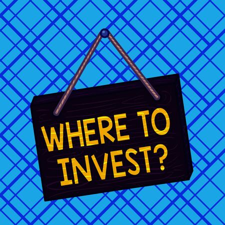 Conceptual hand writing showing Where To Invest Question. Concept meaning asking where put money into financial schemes or shares Square rectangle unreal cartoon wood on the coloured wall