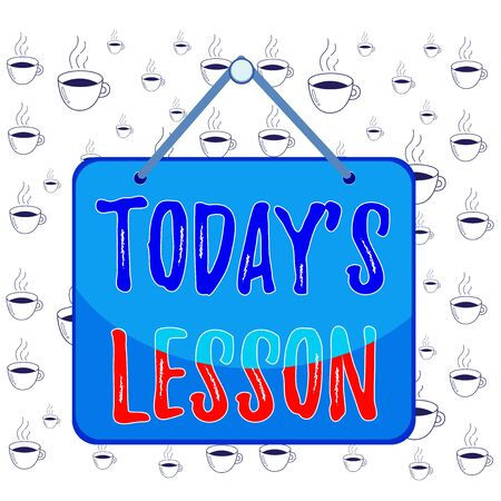 Writing note showing Today S Is Lesson. Business concept for ask assigned for individual study Something to be learned Memo reminder empty board attached background rectangle