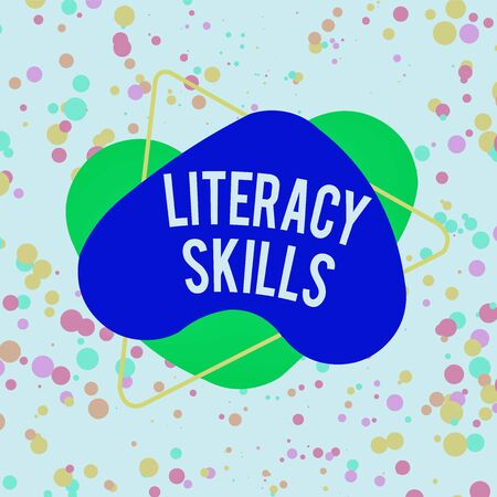 Word writing text Literacy Skills. Business photo showcasing all knowledge and skills need to evaluate information Asymmetrical uneven shaped format pattern object outline multicolour design Standard-Bild