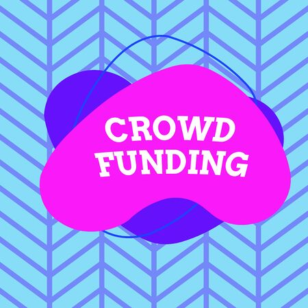 Text sign showing Crowd Funding. Business photo showcasing technique of raising money from a large number of showing Asymmetrical uneven shaped format pattern object outline multicolour design