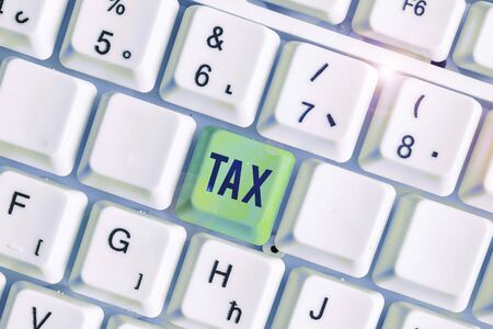 Writing note showing Tax. Business concept for Compulsory contribution to state revenue Levy impose by government