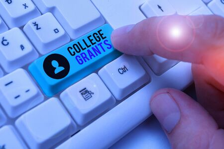 Word writing text College Grants. Business photo showcasing monetary gifts to showing who are pursuing higher education