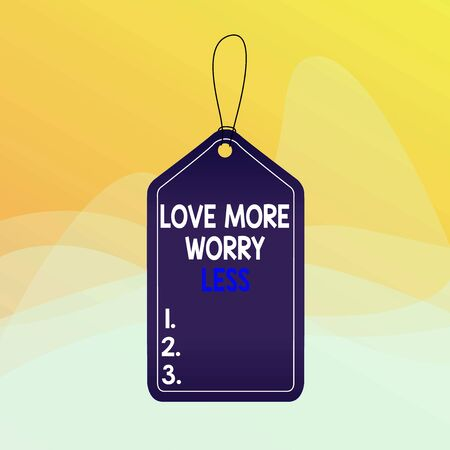 Writing note showing Love More Worry Less. Business concept for Have a good attitude motivation be lovable enjoy life Empty tag colorful background label rectangle attach string