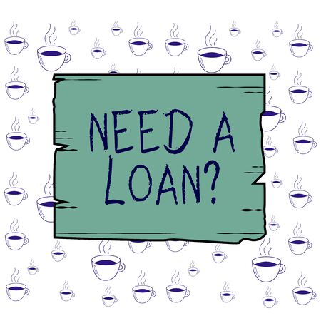 Writing note showing Need A Loan Question. Business concept for asking he need money expected paid back with interest Wooden plank slots grooves wood panel colored board lumber