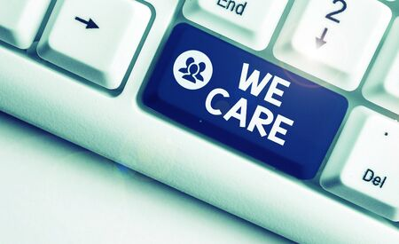 Text sign showing We Care. Business photo text Cherishing someones life Giving care and providing their needs