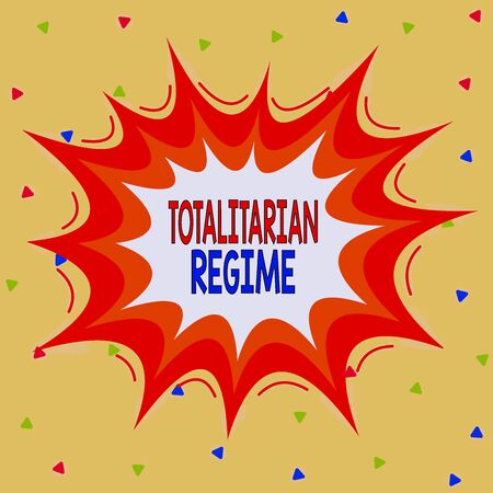 Writing note showing Totalitarian Regime. Business concept for mode of government that prohibits opposition parties Asymmetrical uneven shaped pattern object multicolour design