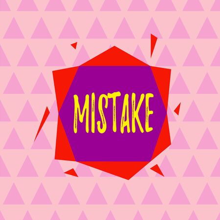 Text sign showing Mistake. Business photo text Something not correct Lack of accuracy Wrong Incorrect Fail Asymmetrical uneven shaped format pattern object outline multicolour design
