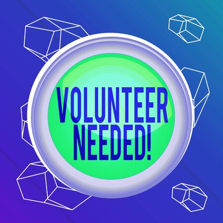 Word writing text Volunteer Needed. Business photo showcasing asking demonstrating to work for organization without being paid Circle button colored sphere switch center background middle round shaped Banco de Imagens