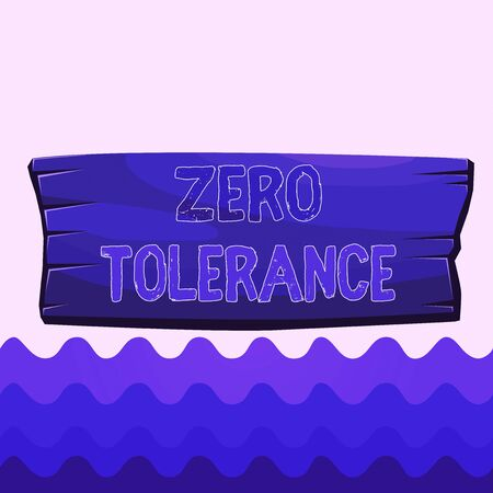 Conceptual hand writing showing Zero Tolerance. Concept meaning refusal to accept antisocial behaviour or improper behaviour Wooden board rectangle shaped wood attached color background