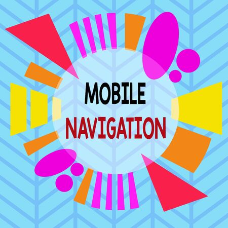 Conceptual hand writing showing Mobile Navigation. Concept meaning graphical user interface used to aid the vehicle driver Asymmetrical format pattern object outline multicolor design