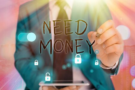 Writing note showing Need Money. Business concept for require a financial assistance to sustain spending or endeavor